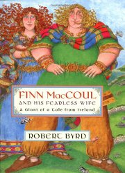 Finn MacCoul and His Fearless Wife: A Giant of a Tale from Ireland