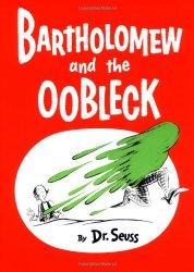 Bartholemew and the Oobleck