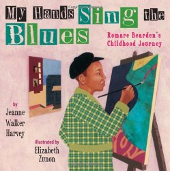 My Hands Sing the Blues: Romare Bearden's Childhood Journey