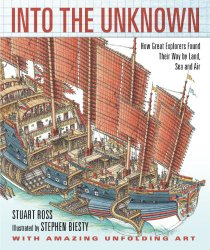 Into the Unknown: How Explorers Found Their Way by Land, Sea, and Air