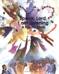 Speak, Lord, I Am Listening: A Rosary Book by Christine Haapala