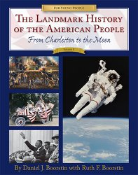 The Landmark History of the American People: From Charleston to the Moon, Volume II