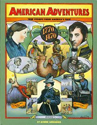 American Adventures Part One, 1770 to 1870: True Stories from America