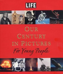 Our Century in Pictures for Young People