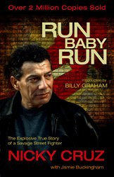 Run Baby Run: The Explosive True Story of a Savage Street Fighter