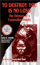To Destroy You is No Loss: The Odyssey of a Cambodian Family