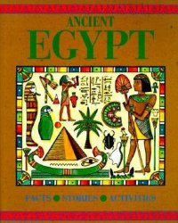 Ancient Egypt: Facts, Stories, Activities