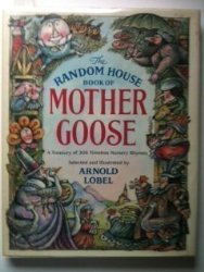 The Random House Book Of Mother Goose: A Treasury Of 386 Timeless Nursery Rhymes