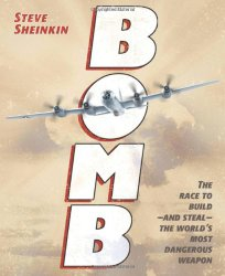 Bomb: The Race to Build–and Steal–the World