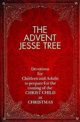 The Advent Jesse Tree: Devotions for Children and Adults to Prepare for the Coming of the Christ Child at Christmas
