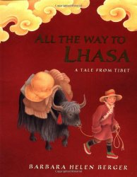 All the way to Lhasa : a tale from Tibet