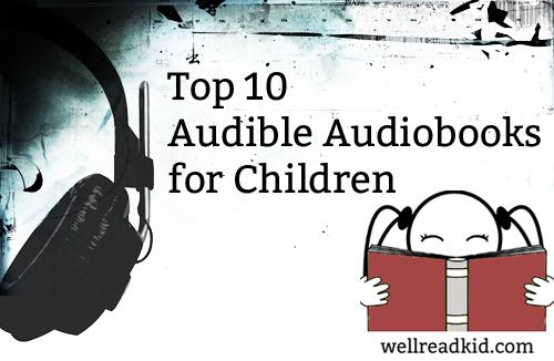 Top 10 Audible Audiobooks for Children